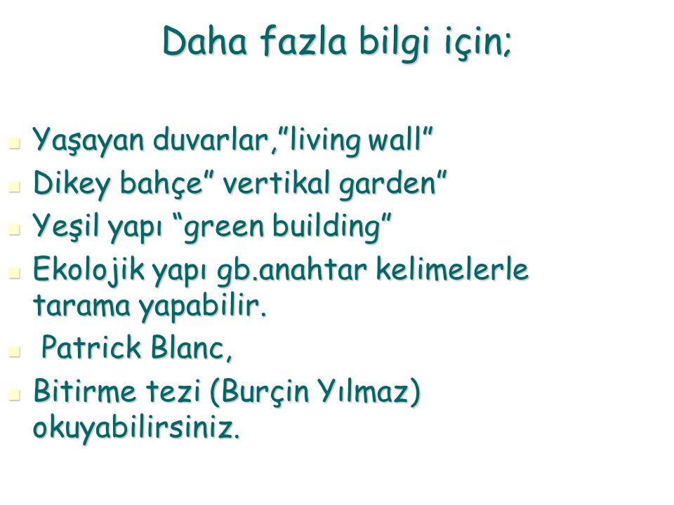 """Daha fazla bilgi için; Yaşayan duvarlar,""""living wall"""" Yaşayan duvarlar,""""living wall"""" Dikey bahçe"""" vertikal garden"""" Dikey bahçe"""" vertikal garden"""" Yeşil"""