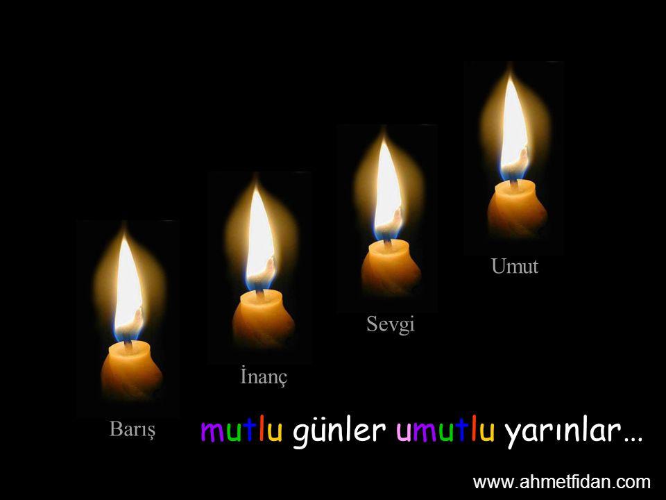 …ve böylece her birimiz UMUDU, İNANCI, BARIŞI ve SEVGİYİ sürdürebilelim!!! www.ahmetfidan.com