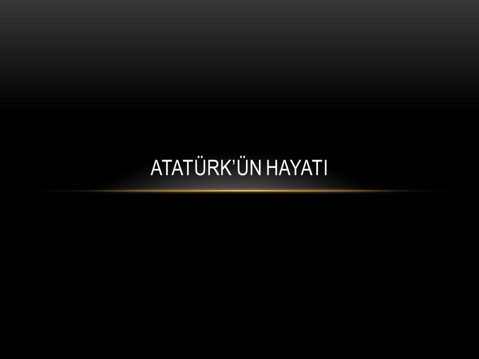 Babası öldüğünde Atatürk 7 yaşındaydı. ATATÜRK OKULA BAŞLADıKTAN SONRA BABASı ÖLDÜ.