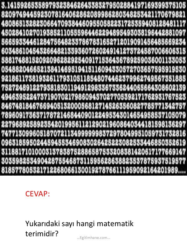 CEVAP: Yukarıdaki sayı hangi matematik terimidir? …Egitimhane.com...