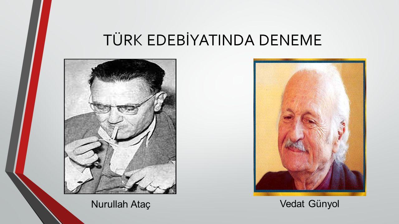 TÜRK EDEBİYATINDA DENEME Nurullah Ataç Vedat Günyol