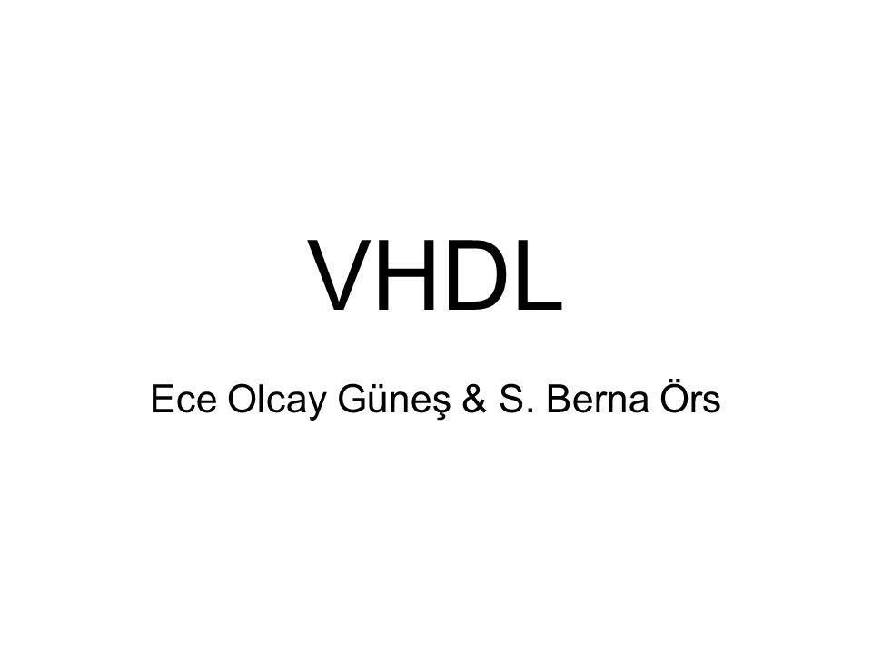 VHDL Ece Olcay Güneş & S. Berna Örs