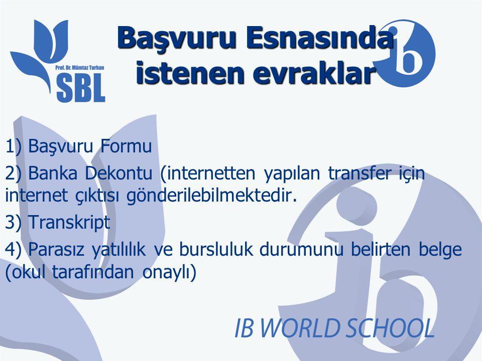 Başvuru Esnasında istenen evraklar 1) Başvuru Formu 2) Banka Dekontu (internetten yapılan transfer için internet çıktısı gönderilebilmektedir. 3) Tran