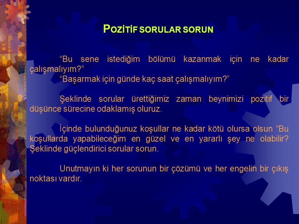 www.turkpdr.com K ARARLILIKLA İSTEYİN VE TUTARLI OLUN Beyin enerjisini boşa harcamanın yollarından birisi isteklerde tutarsızlık ve kararsızlıktır.
