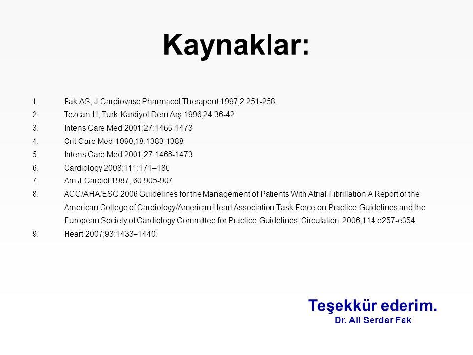 Kaynaklar: 1.Fak AS, J Cardiovasc Pharmacol Therapeut 1997;2:251-258. 2.Tezcan H, Türk Kardiyol Dern Arş 1996;24:36-42. 3.Intens Care Med 2001;27:1466