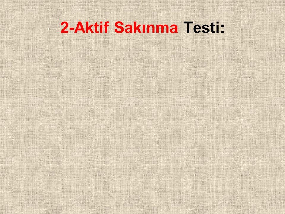 2-Aktif Sakınma Testi: