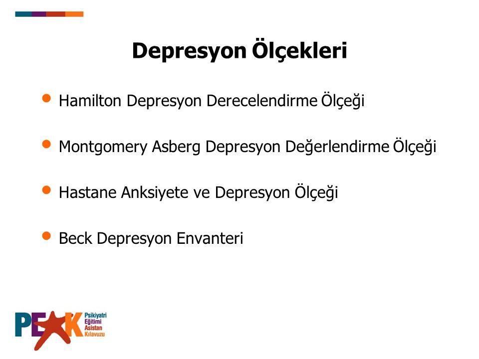 Depresyon Ölçekleri Hamilton Depresyon Derecelendirme Ölçeği Montgomery Asberg Depresyon Değerlendirme Ölçeği Hastane Anksiyete ve Depresyon Ölçeği Be