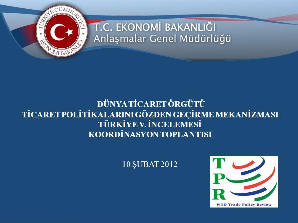 TPRM- (Trade Policy Review Mechanism TÜRKİYE İNCELEMESİ-HEYET OLUŞUMU: Heyet Başkanı Heyet Başkanı: Ekonomi Bakanlığı Müst.
