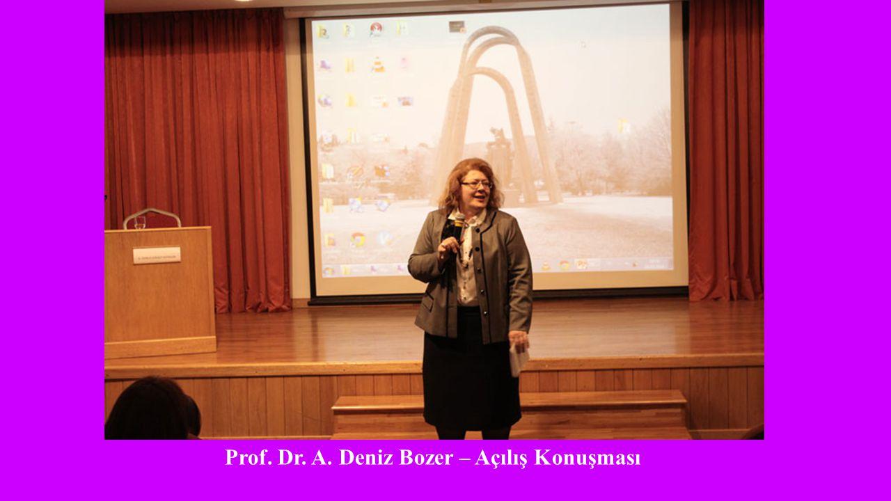 Prof. Dr. A. Deniz Bozer – Açılış Konuşması