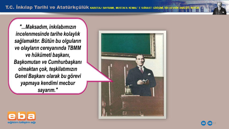 T.C. İnkılap Tarihi ve Atatürkçülük KABOTAJ BAYRAMI, MUSTAFA KEMAL' E SUİKAST GİRİŞİMİ, BİR DEVRİN ANALİZİ: NUTUK 13
