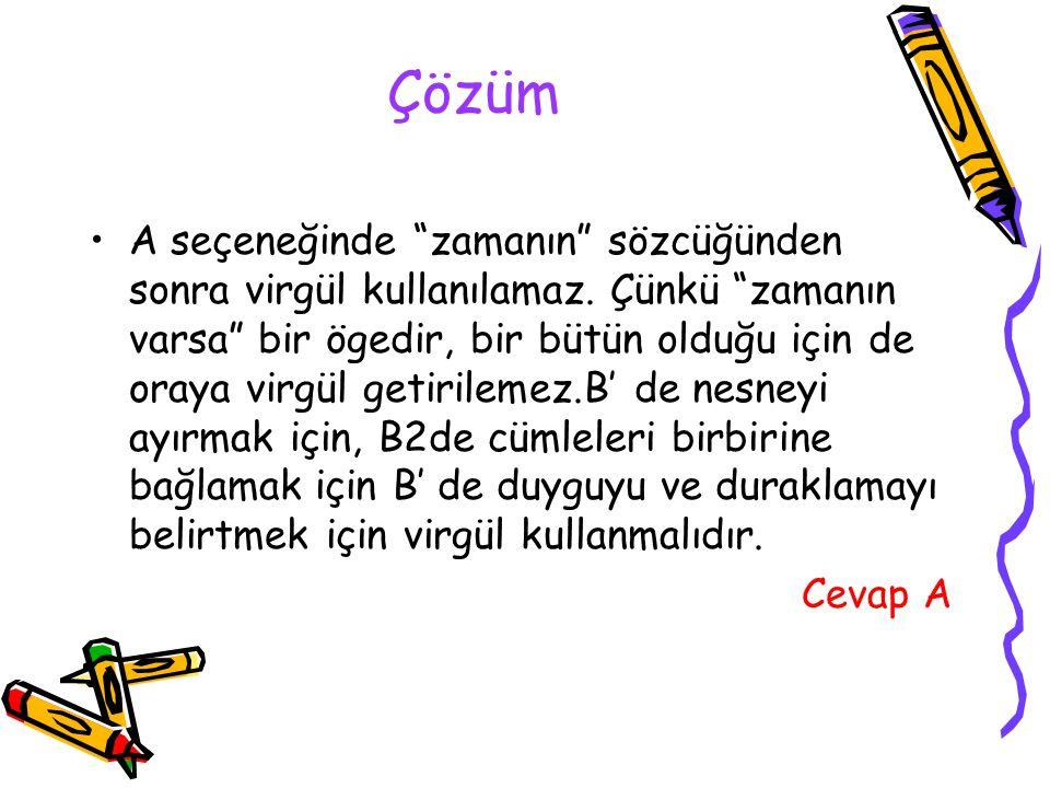 Aşağıdaki cümlelerin hangisinde virgül (,) gereksiz kullanılmıştır.