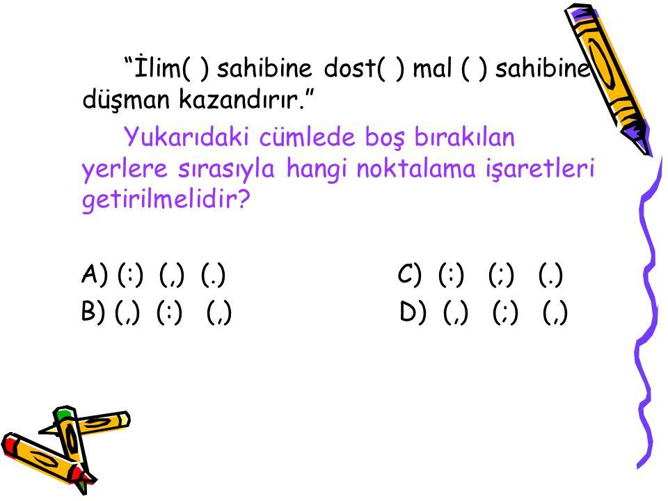 Çözüm B seçeneğindeki soru cümlesi yoksa bağlacı ile ikinci bir soru cümlesine bağlandığından ikinci cümlenin sonuna soru işareti (?) konulması yeterlidir.
