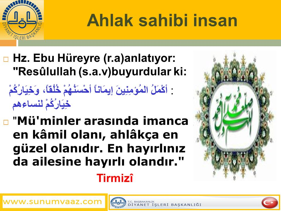 Ahlak sahibi insan  Hz. Ebu Hüreyre (r.a)anlatıyor: