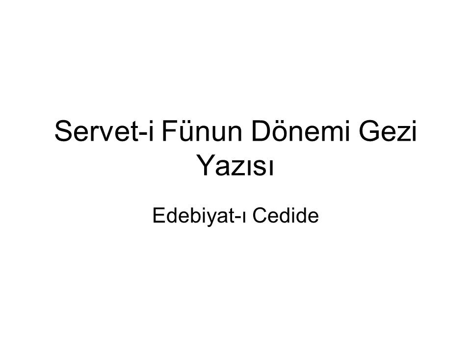 Servet-i Fünun Dönemi Gezi Yazısı Edebiyat-ı Cedide