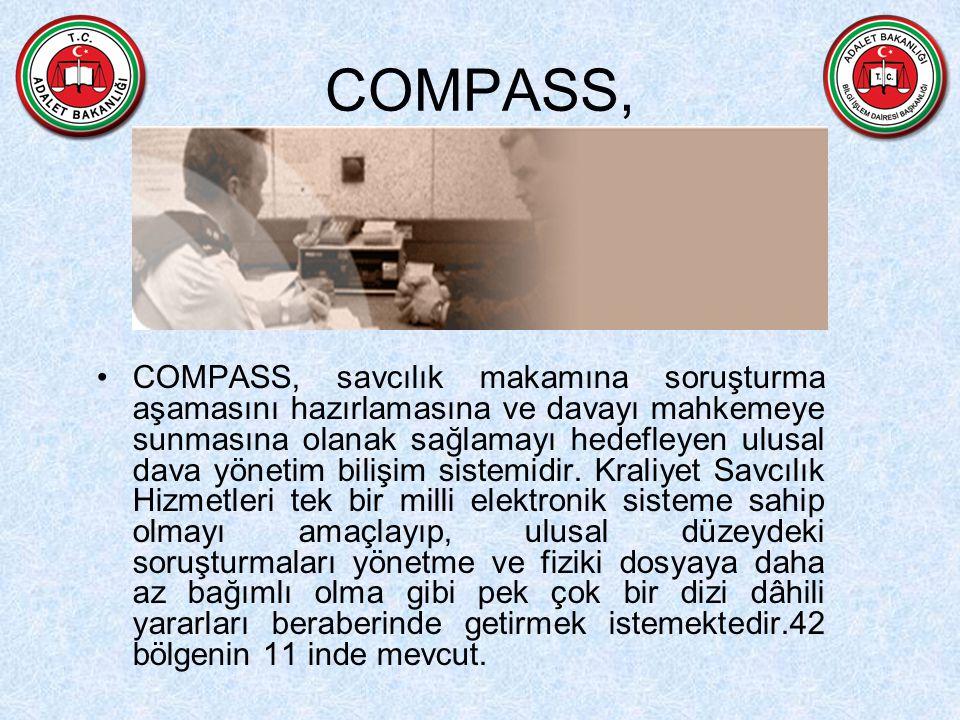 COMPASS, COMPASS, savcılık makamına soruşturma aşamasını hazırlamasına ve davayı mahkemeye sunmasına olanak sağlamayı hedefleyen ulusal dava yönetim bilişim sistemidir.