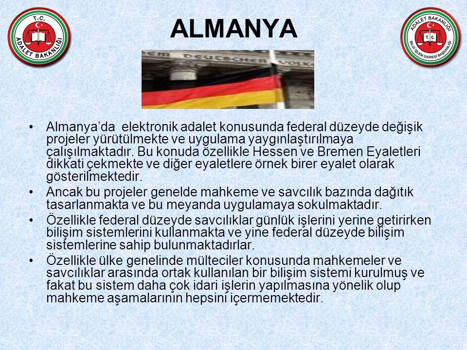 ALMANYA Almanya'da elektronik adalet konusunda federal düzeyde değişik projeler yürütülmekte ve uygulama yaygınlaştırılmaya çalışılmaktadır.