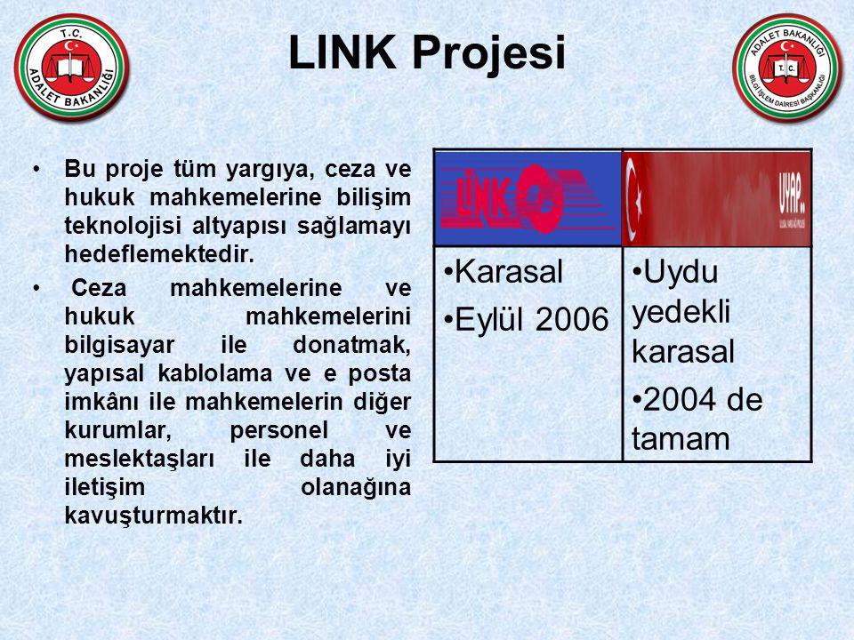 LINK Projesi Bu proje tüm yargıya, ceza ve hukuk mahkemelerine bilişim teknolojisi altyapısı sağlamayı hedeflemektedir. Ceza mahkemelerine ve hukuk ma