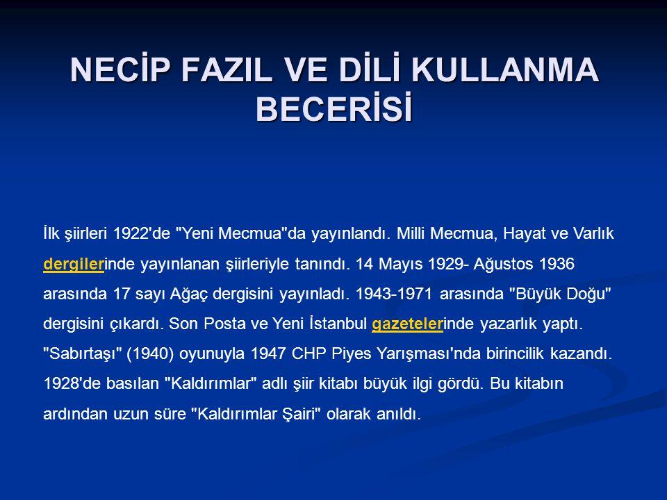 NECİP FAZIL VE DİLİ KULLANMA BECERİSİ İlk şiirleri 1922'de