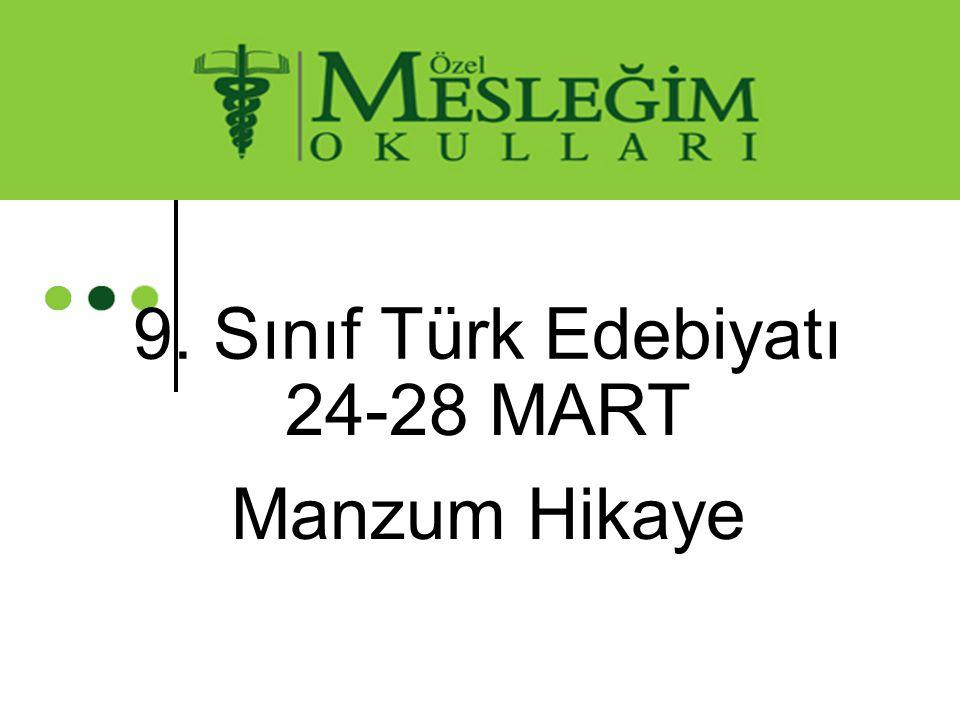 9. Sınıf Türk Edebiyatı 24-28 MART Manzum Hikaye
