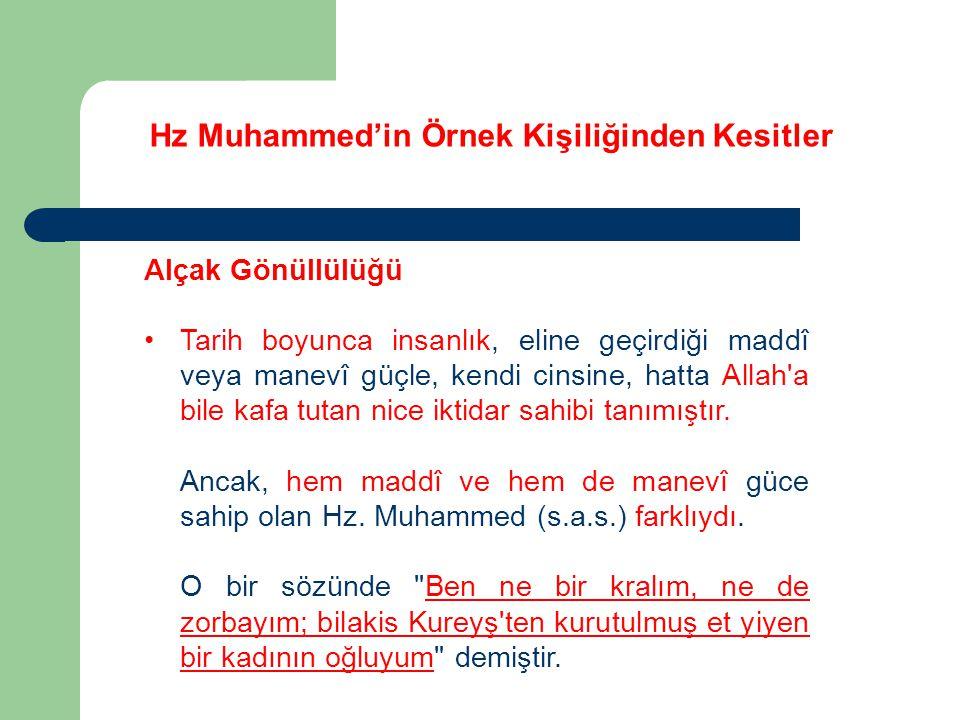 Hz Muhammed'in Örnek Kişiliğinden Kesitler Alçak Gönüllülüğü Bu sözüyle halktan biri olduğunu vurgulamıştır.