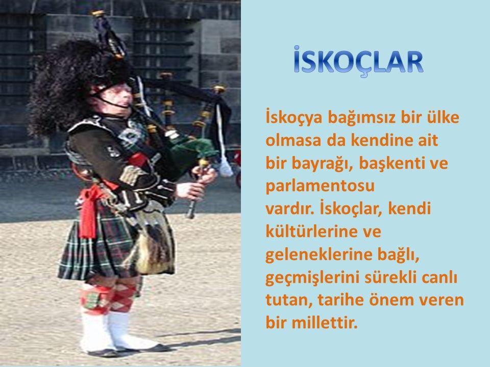 İskoçya bağımsız bir ülke olmasa da kendine ait bir bayrağı, başkenti ve parlamentosu vardır. İskoçlar, kendi kültürlerine ve geleneklerine bağlı, geç