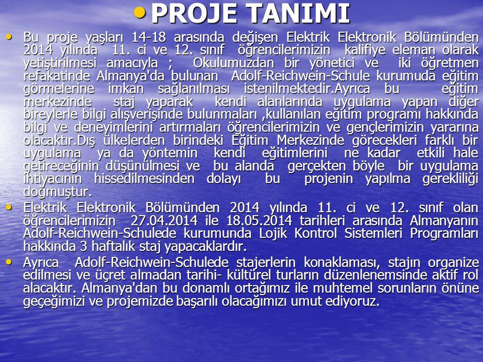 PROJE TANIMI PROJE TANIMI Bu proje yaşları 14-18 arasında değişen Elektrik Elektronik Bölümünden 2014 yılında 11.