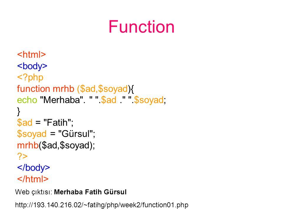 Function < php function mrhb ($ad,$soyad){ echo Merhaba .
