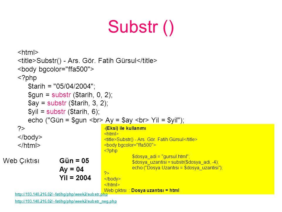 -(Eksi) ile kullanımı Substr() - Ars. Gör.