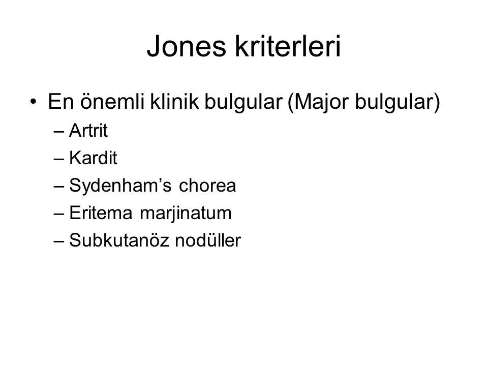 Jones kriterleri En önemli klinik bulgular (Major bulgular) –Artrit –Kardit –Sydenham's chorea –Eritema marjinatum –Subkutanöz nodüller