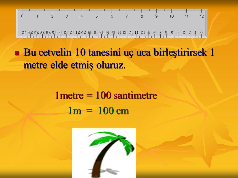 1 santimetre 1 santimetre Yukarıdaki cetvelde her bir aralık 1 santimetreyi gösteriyor.