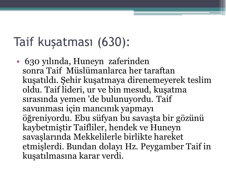 Taif kuşatması (630): 630 yılında, Huneyn zaferinden sonra Taif Müslümanlarca her taraftan kuşatıldı.