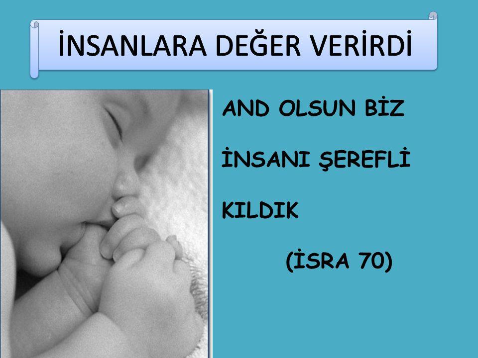 AND OLSUN BİZ İNSANI ŞEREFLİ KILDIK (İSRA 70)