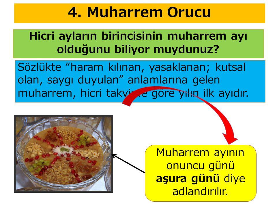 """4. Muharrem Orucu Hicri ayların birincisinin muharrem ayı olduğunu biliyor muydunuz? Sözlükte """"haram kılınan, yasaklanan; kutsal olan, saygı duyulan"""""""