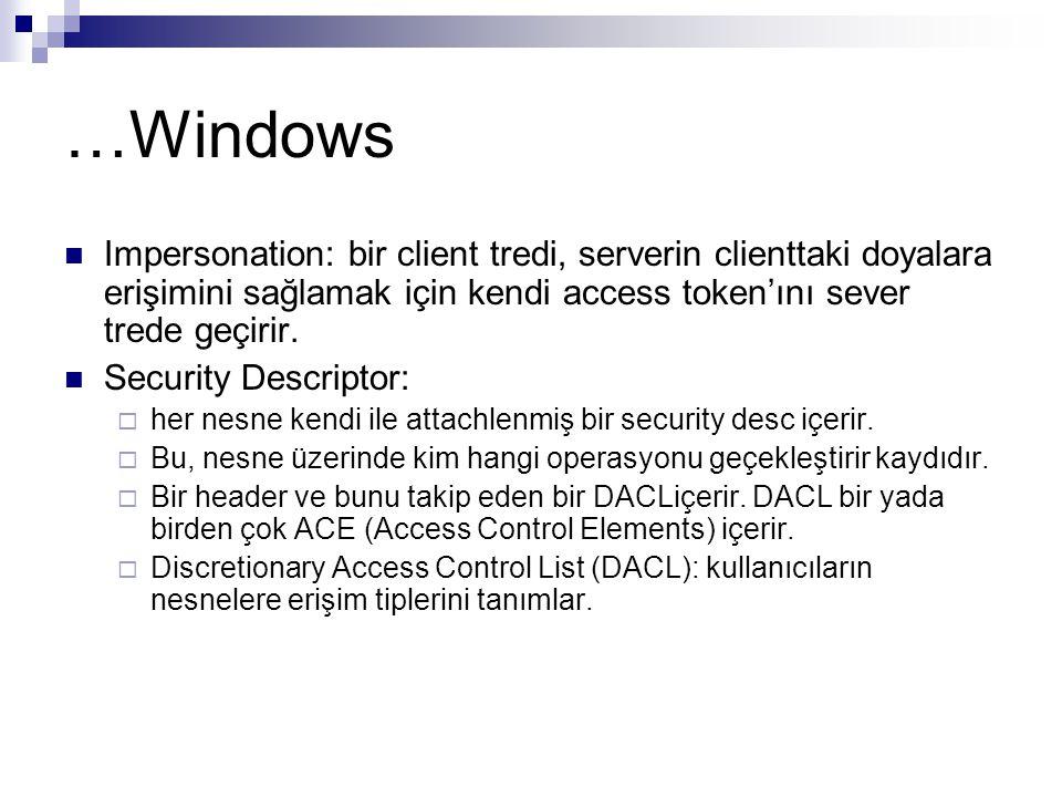 …Windows Impersonation: bir client tredi, serverin clienttaki doyalara erişimini sağlamak için kendi access token'ını sever trede geçirir. Security De