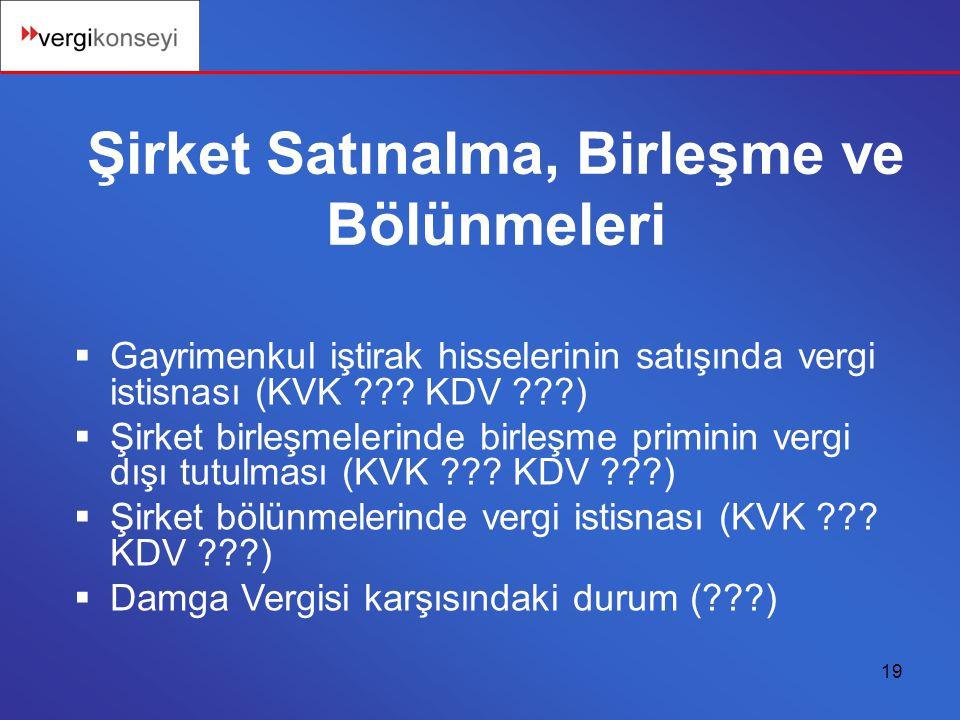 19  Gayrimenkul iştirak hisselerinin satışında vergi istisnası (KVK .
