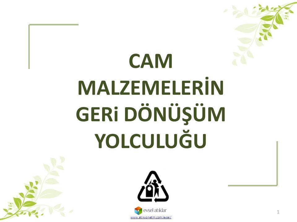 CAM MALZEMELERİN GERi DÖNÜŞÜM YOLCULUĞU 1 www.atikyonetim.com/evsel/