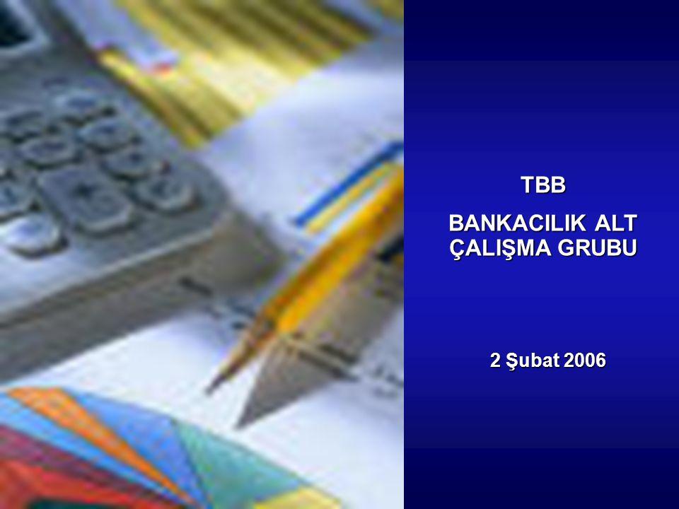 2 Şubat 2006 TBB BANKACILIK ALT ÇALIŞMA GRUBU