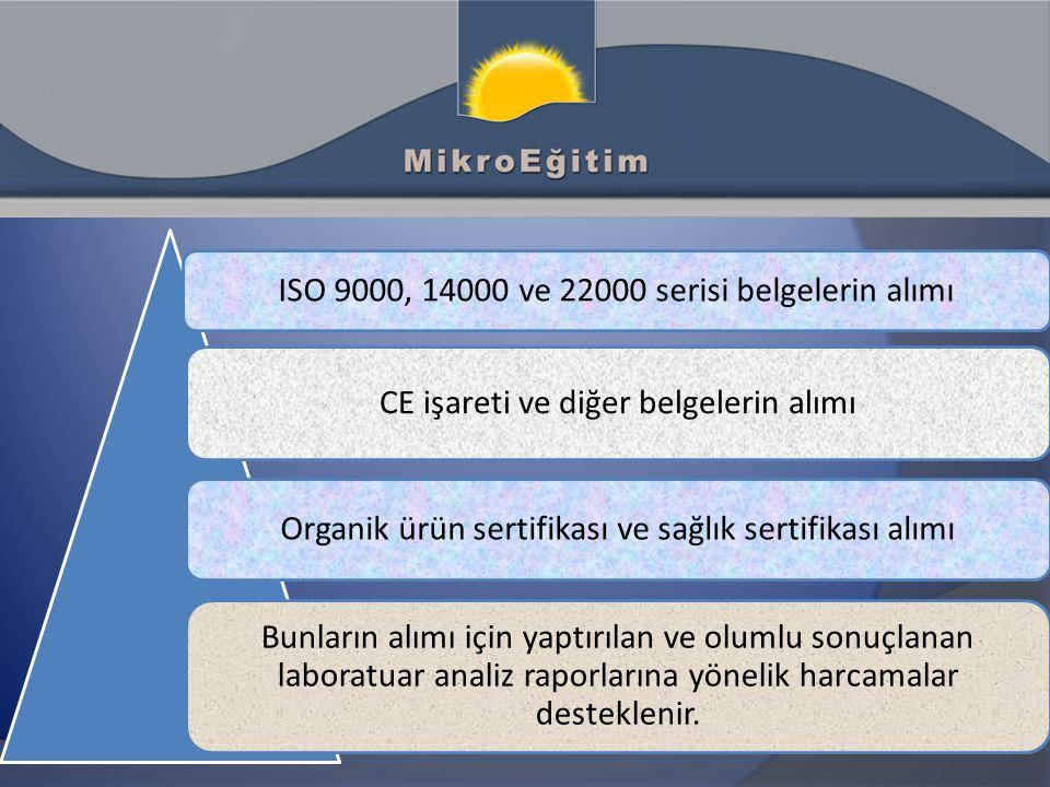 ISO 9000, 14000 ve 22000 serisi belgelerin alımı CE işareti ve diğer belgelerin alımı Organik ürün sertifikası ve sağlık sertifikası alımı Bunların al