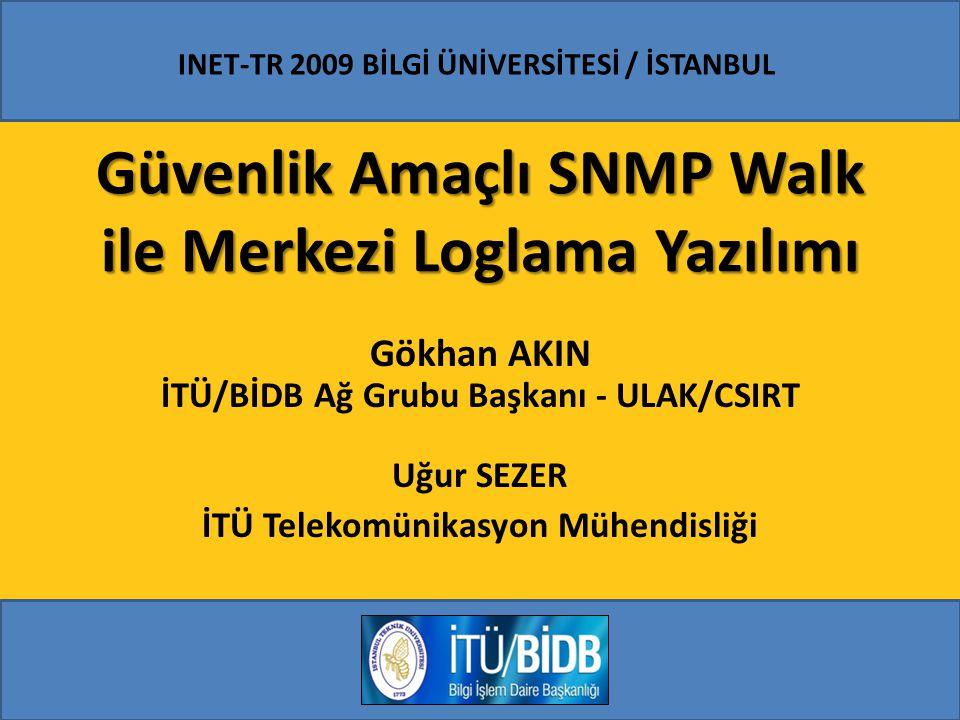 INET-TR 2009 / ISTANBUL Giriş Günümüzde yasal sorumluklardan dolayı ağ yöneticilerine belirli tarihte bir IP adresini kimin kullandığı sorusu sık sık sorulmaya başlanmıştır.