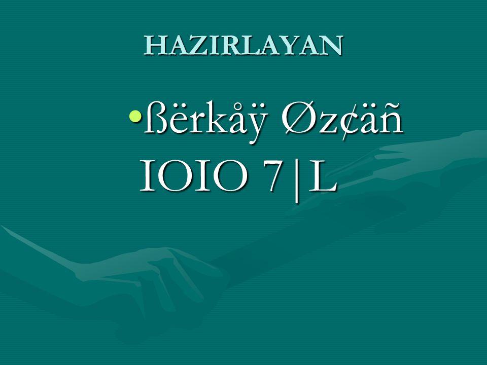 HAZIRLAYAN ßërkåÿ Øz¢äñ IOIO 7|Lßërkåÿ Øz¢äñ IOIO 7|L