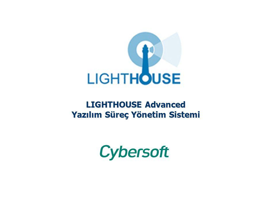 Cybersoft – Şirket Tanıtım Sunumu 11 LIGHTHOUSE Advanced Yazılım Süreç Yönetim Sistemi
