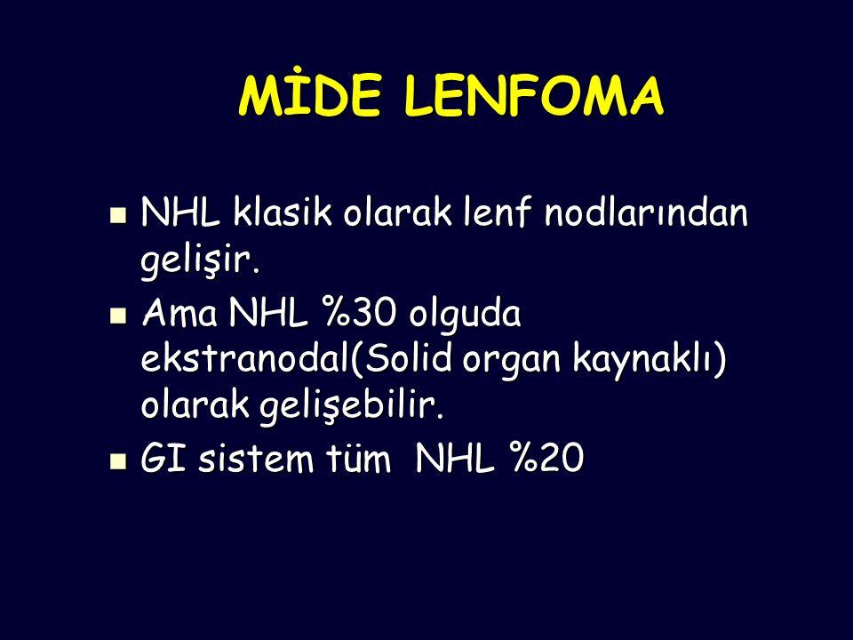 MİDE LENFOMA NHL klasik olarak lenf nodlarından gelişir.