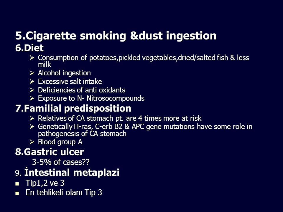 5.Cigarette smoking &dust ingestion 6.Diet  Consumption of potatoes,pickled vegetables,dried/salted fish & less milk  Alcohol ingestion  Excessive