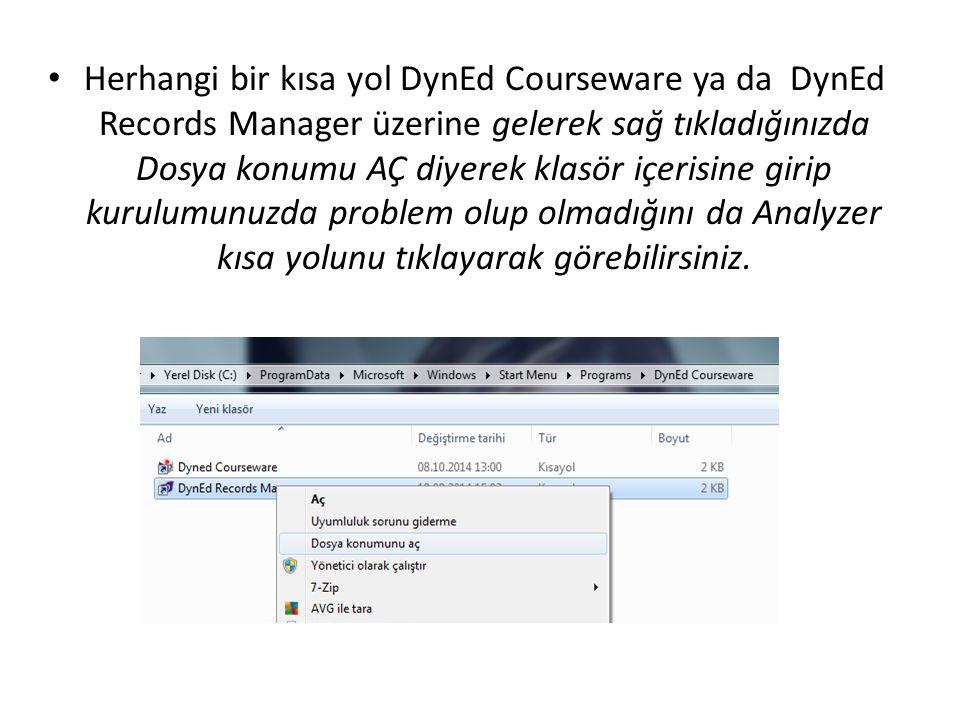 Herhangi bir kısa yol DynEd Courseware ya da DynEd Records Manager üzerine gelerek sağ tıkladığınızda Dosya konumu AÇ diyerek klasör içerisine girip k