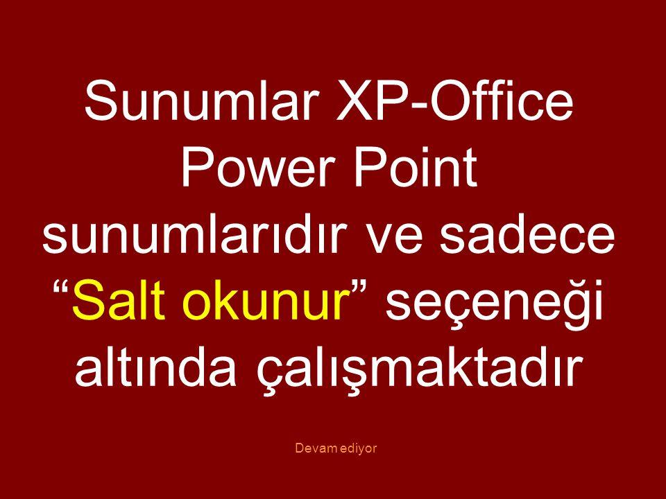 """Sunumlar XP-Office Power Point sunumlarıdır ve sadece """"Salt okunur"""" seçeneği altında çalışmaktadır Devam ediyor"""