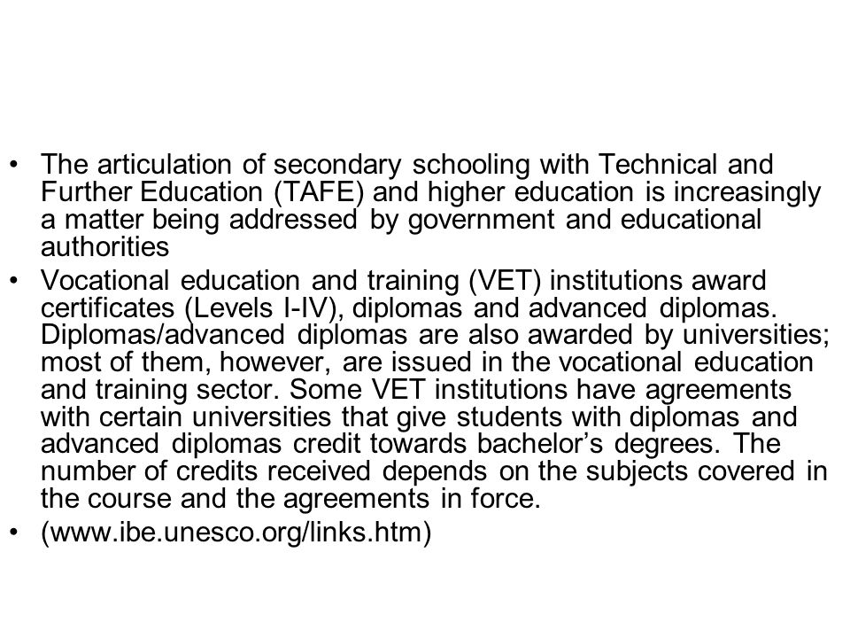 The articulation of secondary schooling with Technical and Further Education (TAFE) and higher education is increasingly a matter being addressed by g
