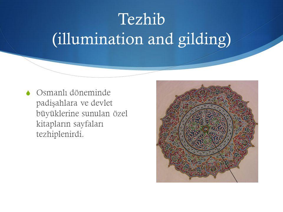 Tezhib (illumination and gilding)  Türk tezhip sanatının tarihi Anadolu Selçuklularına dayanır.