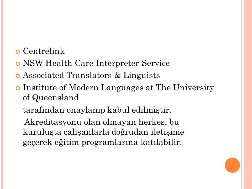 Centrelink NSW Health Care Interpreter Service Associated Translators & Linguists Institute of Modern Languages at The University of Queensland tarafından onaylanıp kabul edilmiştir.