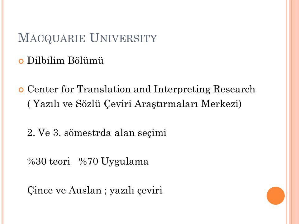 M ACQUARIE U NIVERSITY Dilbilim Bölümü Center for Translation and Interpreting Research ( Yazılı ve Sözlü Çeviri Araştırmaları Merkezi) 2. Ve 3. sömes