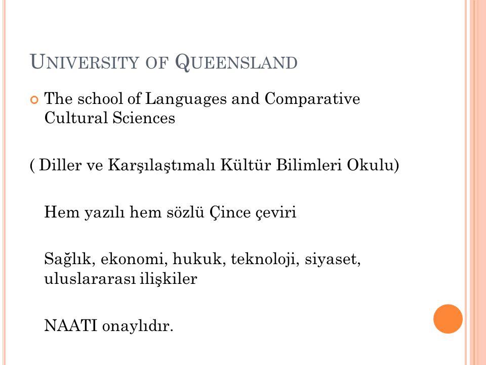 U NIVERSITY OF Q UEENSLAND The school of Languages and Comparative Cultural Sciences ( Diller ve Karşılaştımalı Kültür Bilimleri Okulu) Hem yazılı hem